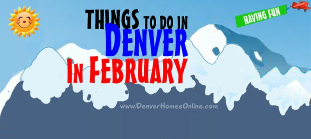 February Events Around Denver Colorado